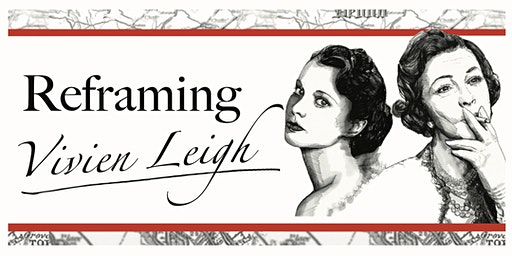 Reframing Vivien Leigh: Project Launch & Exhibition