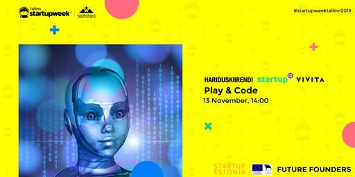 Play & Code at Startup Week Tallinn 2019