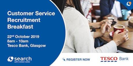 Customer Service Recruitment Breakfast - Tesco Bank, Glasgow tickets