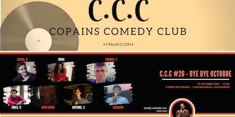 CCC - Copain Comedy Club #26 (BYE BYE OCTOBRE) billets