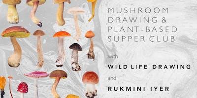 Mushroom Drawing & Plant-Based Supper Club
