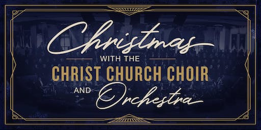 Christmas with the Christ Church Choir - December 7, 2019