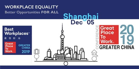 Great Place To Work® Greater China Conference & Awards Ceremony 2019 tickets