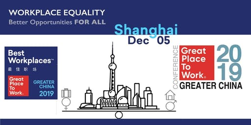Great Place To Work® Greater China Conference & Awards Ceremony 2019