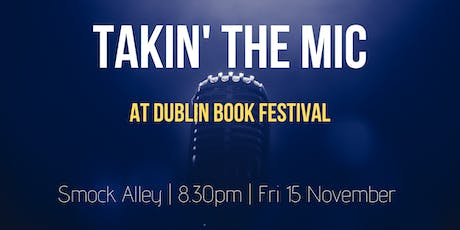 Takin' the Mic at Dublin Book Festival tickets