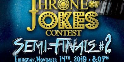 Throne of Jokes Comedy Contest #27 - Semi Finals #2: 11/14/19