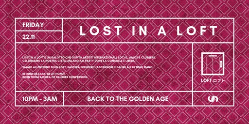 Lost In A Loft | Back to Golden Age