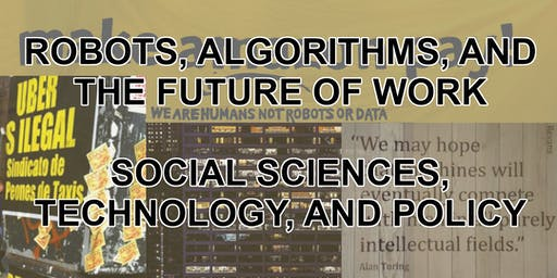 Robots, algorithms and the future of work: Social Sciences, technology and policy