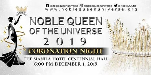 RESPECT: NOBLE QUEEN OF THE UNIVERSE 2019