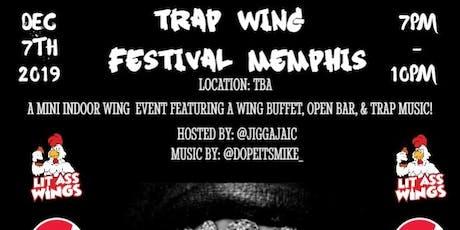 Trap Wing Festival Memphis - Free Wings & Open Bar tickets