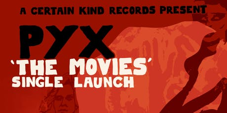 PYX  'The Movies' Single launch tickets