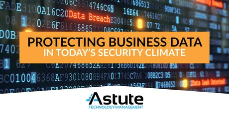 Protecting Business Data in Today's Security Climate tickets