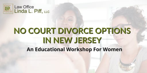 No Court Divorce Options In New Jersey - An Educational Workshop For Women