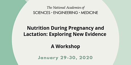Nutrition During Pregnancy & Lactation: Exploring New Evidence - A Workshop tickets