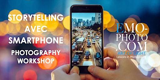 WORKSHOP STORYTELLING AVEC SMARTPHONE PHOTOGRAPHIE & VIDEO