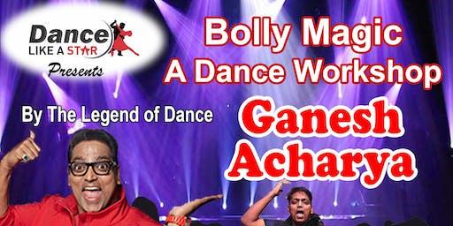 BollyMagic: A Dance Workshop by Ganesh Acharya