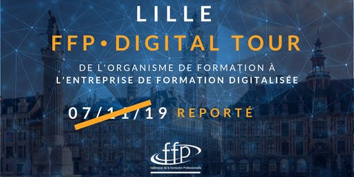 FFP DIGITAL TOUR | LILLE