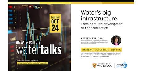 WaterTalk: Water's big infrastructure: From debt-led development to ... tickets