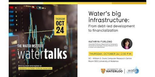 WaterTalk: Water's big infrastructure: From debt-led development to ...