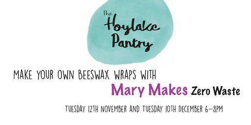 Make your own Beeswax Wraps with Mary Makes!