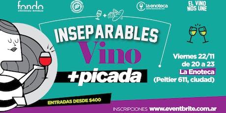 Ciclo Inseparables - Episodio 4: VINO + PICADA entradas