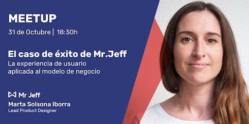 Experiencia de usuario y modelo de negocio: El caso de éxito de Mr.Jeff