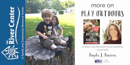 More on Play Outdoors: A Follow-Up Discussion to Angela J. Hanscom