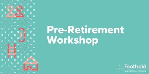 Foothold pre-retirement workshop
