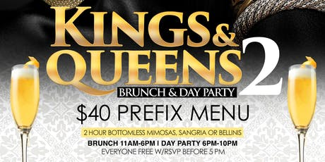 Kings & Queens, 2hr Open Bar Brunch + Day Party, Bdays Free Champgne Bottle tickets
