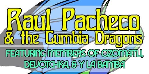 Raúl Pacheco & The Cumbia Dragons