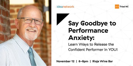 IdeaNetwork & AIGA Triad NC: Say Goodbye to Performance Anxiety