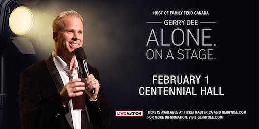 GERRY DEE: ALONE. ON A STAGE.
