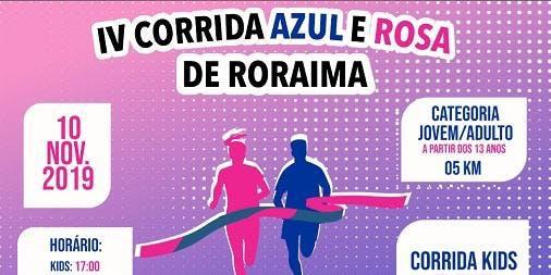 IV CORRIDA AZUL E ROSA DE RORAIMA