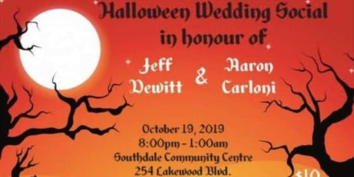 Halloween Wedding Social in Honour of Jeffrey Dewitt and Aaron Carloni
