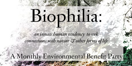 Biophilia: a Monthly Environmental Benefit Party (Canton)! tickets
