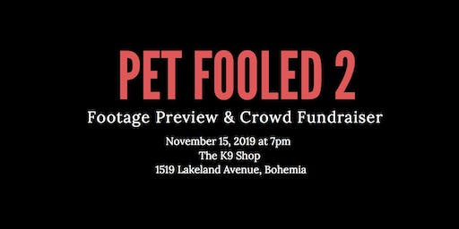 Pet Fooled 2 Footage Preview & Crowd Fundraiser