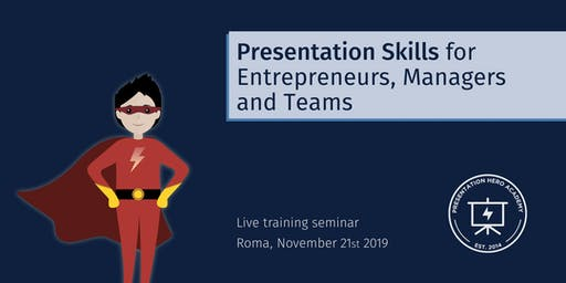 Presentation Skills for Entrepreneurs, Managers and Teams - Roma