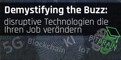 Demystifying the Buzz No2: disruptive Technologien, die Ihren Job verändern Tickets