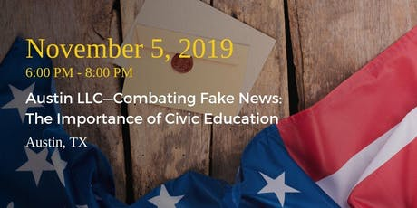 Austin LLC—Combating Fake News: The Importance of Civic Education tickets
