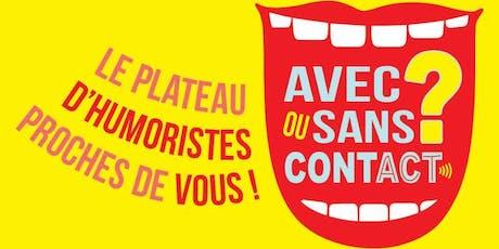 Avec Ou Sans Contact @L'Entrepôt billets