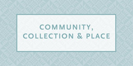 Community, Collection & Place: Framing the Future