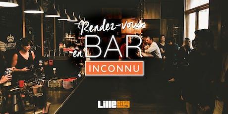 Rendez-vous en Bar Inconnu tickets