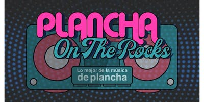 Plancha On The Rocks - Lo mejor de la música de plancha