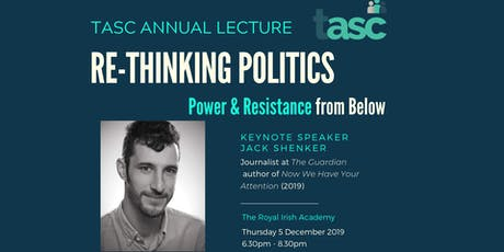 TASC Annual Lecture 2019 - Rethinking Politics: Power and Resistance From Below tickets