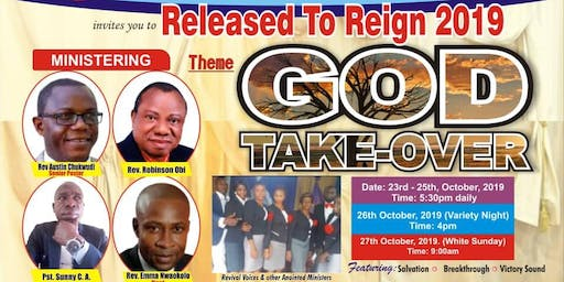 RELEASED TO REIGN( GOD TAKE OVER)