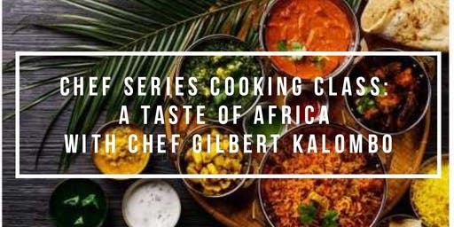 Chef's Series Cooking Class: A Taste of Africa with Chef Gilbert Kalombo
