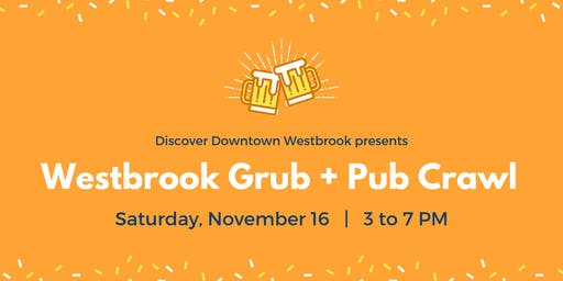 Westbrook Grub + Pub Crawl