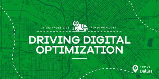 Driving Digital Optimization - Siteimprove Live Roadshow Dallas
