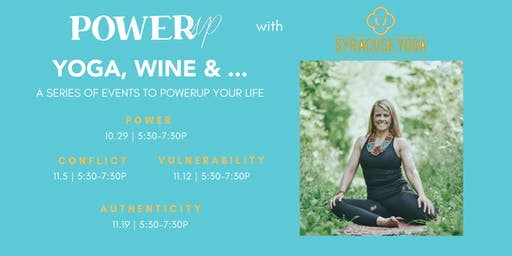 Yoga, Wine & ... : A Series of Events to PowerUp Your Life