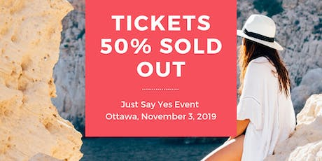 Just Say Yes Event: Embrace Your Own Power tickets